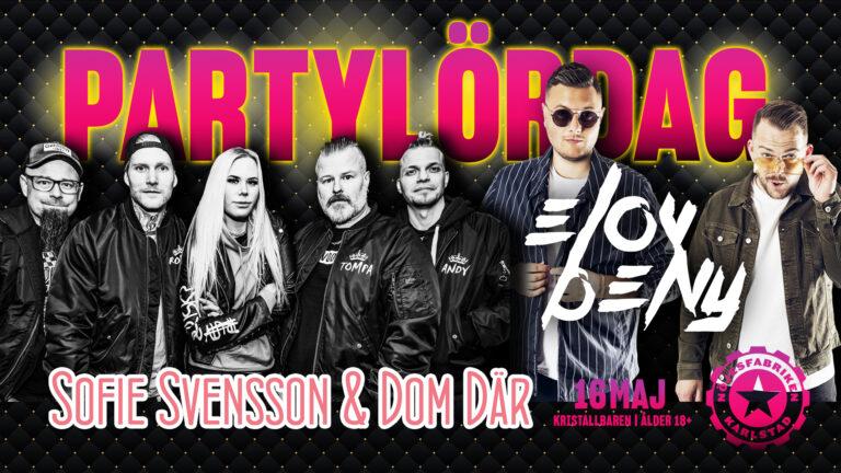 Partylördag – Sofie Svensson & Dom Där & Elov & Beny