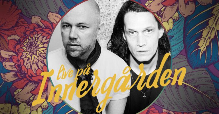 Tomas Andersson Wij & Jonathan Johansson – Live på Innergården
