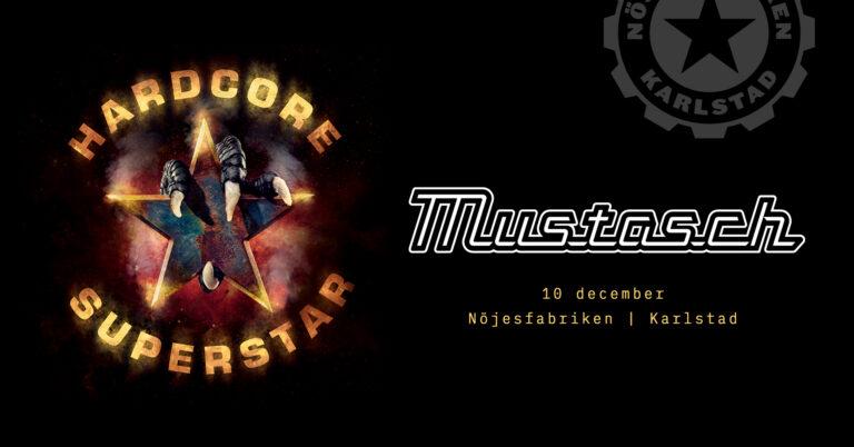 Hardcore Superstar + Mustasch
